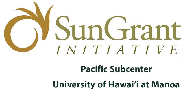 Sun Grant Initiative: Pacific Subcenter, University of Hawaii at Manoa