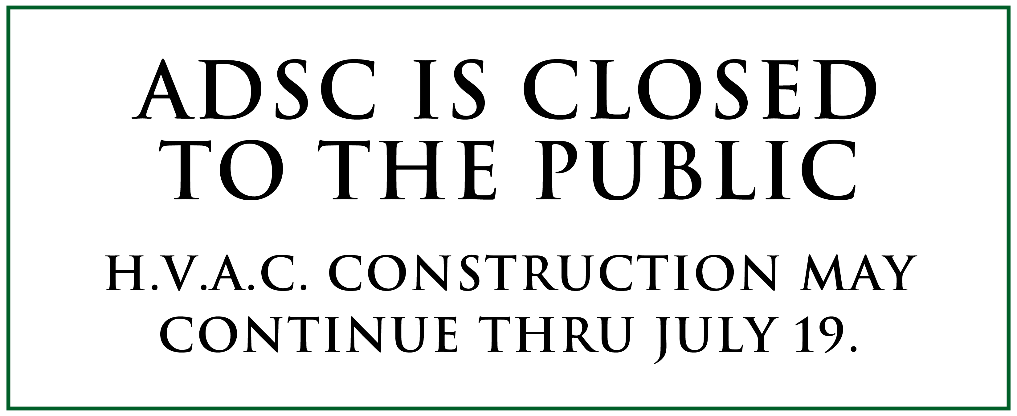 ADSC is closed until July 13.