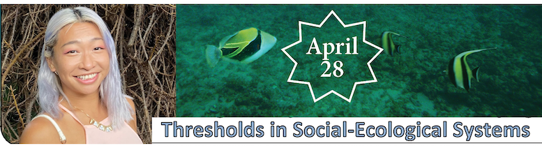Thresholds in social ecological systems, April 28